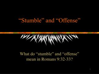 �Stumble� and �Offense�