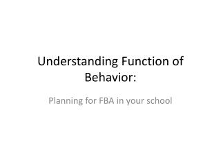 Understanding Function of Behavior: