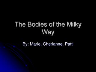 The Bodies of the Milky Way