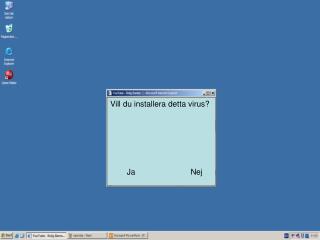 Vill du installera detta virus?