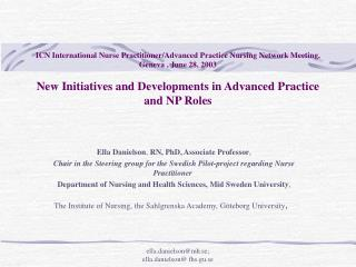 Ella Danielson ,  RN, PhD, Associate Professor ,  Chair in the Steering group for the Swedish Pilot-project regarding N