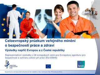 Bezpečnost a ochrana zdraví při práci je věcí každého z nás. Cenná pro Vás. Přínosná pro firmu.