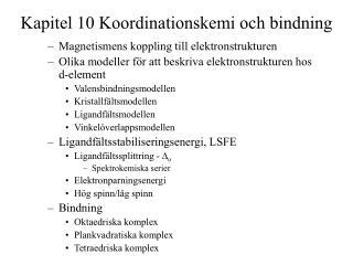 Kapitel 10 Koordinationskemi och bindning