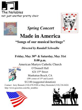 "Spring Concert Made in America ""Songs of our musical heritage"" Directed by Randall Schwalbe  Friday, May 30 th   & Satu"