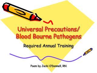 Universal Precautions/ Blood Bourne Pathogens