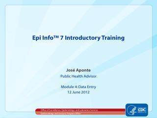 Epi Info� 7 Introductory Training