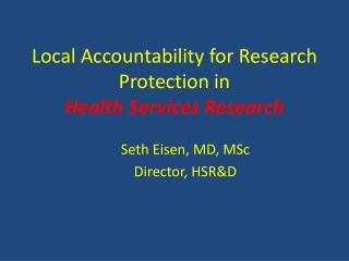 Local Accountability for Research Protection in  Health Services Research