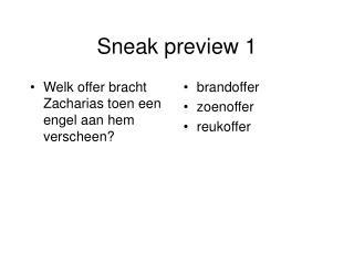 Sneak preview 1