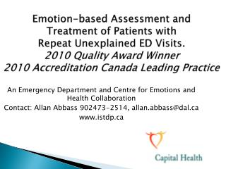 Emotion-based Assessment and  Treatment of Patients with  Repeat Unexplained ED Visits . 2010 Quality Award Winner 2010
