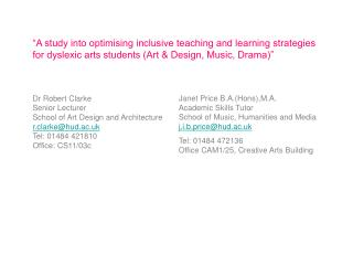 """A study into optimising inclusive teaching and learning strategies  for dyslexic arts students (Art & Design, Music, D"