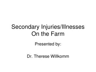 Secondary Injuries/Illnesses On the Farm