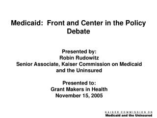 Medicaid:  Front and Center in the Policy Debate