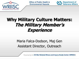 Why Military Culture Matters: The Military Member�s Experience