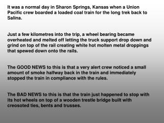 It was a normal day in Sharon Springs, Kansas when a Union Pacific crew boarded a loaded coal train for the long trek b