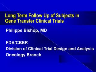Long Term Follow Up of Subjects in  Gene Transfer Clinical Trials