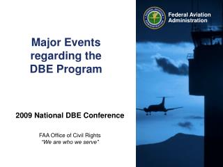 Major Events regarding the  DBE Program