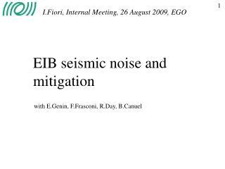 EIB seismic noise and mitigation