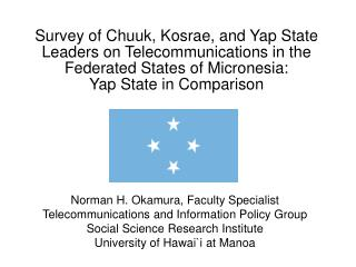 Survey of Chuuk, Kosrae, and Yap State Leaders on Telecommunications in the Federated States of Micronesia: Yap State i