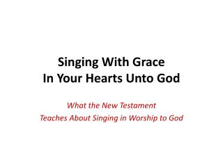 Singing With Grace In Your Hearts Unto God