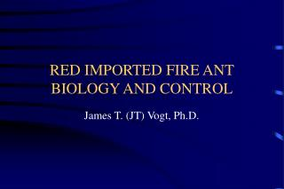 RED IMPORTED FIRE ANT BIOLOGY AND CONTROL