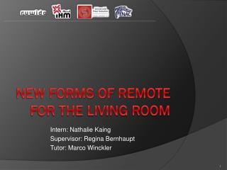 New forms of remote for the living room