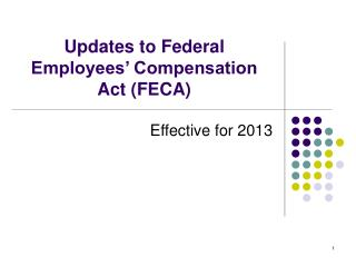 Updates to Federal Employees' Compensation Act (FECA)