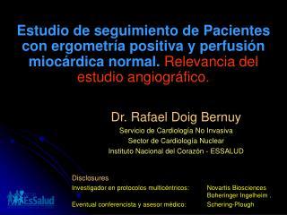 Estudio de seguimiento de Pacientes con ergometría positiva y perfusión miocárdica normal.  Relevancia del estudio angi