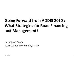 Going Forward from ADDIS 2010 : What Strategies for Road  Financing  and Management?