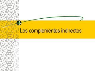 Los complementos indirectos