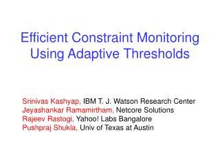 Efficient Constraint Monitoring Using Adaptive Thresholds