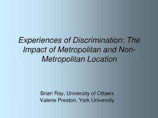 Experiences of Discrimination: The Impact of Metropolitan and Non-Metropolitan Location