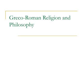 Greco-Roman Religion and Philosophy