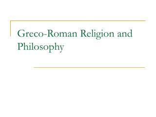 Greco-Roman Religion and Philosophy