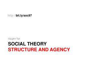 SOCIAL THEORY structure and agency