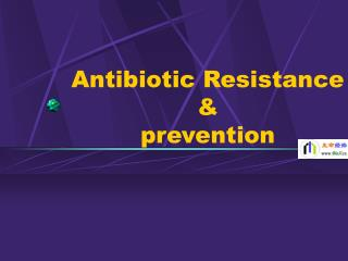 Antibiotic Resistance & prevention