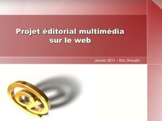 Projet éditorial multimédia sur le web