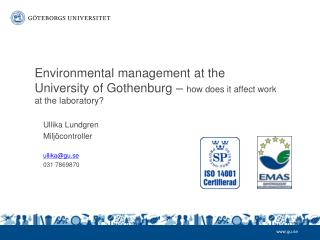 Environmental  management at the University  of  Gothenburg –  how does  it  affect work  at the  laboratory ?