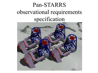 Pan-STARRS observational requirements specification