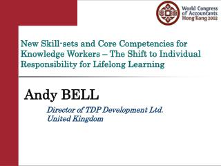 New Skill-sets and Core Competencies for Knowledge Workers – The Shift to Individual Responsibility for Lifelong Learni