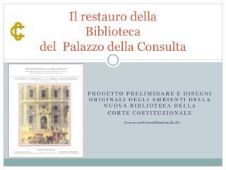 Il restauro della  Biblioteca  del  Palazzo della Consulta