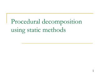 Procedural decomposition using static methods