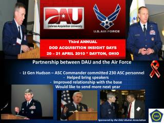 Partnership between DAU and the Air Force Lt Gen Hudson – ASC Commander committed  230  ASC personnel   Helped bring sp