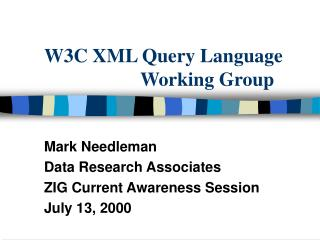 W3C XML Query Language 				Working Group