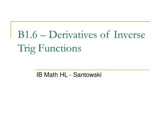 B1.6 � Derivatives of Inverse Trig Functions