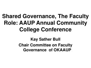 Shared Governance, The Faculty Role: AAUP Annual Community College Conference