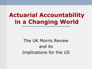 Actuarial Accountability in a Changing World