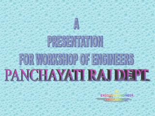 A PRESENTATION  FOR WORKSHOP OF ENGINEERS