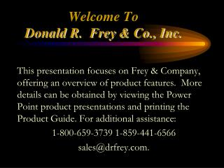 Welcome To  Donald R.  Frey & Co., Inc.