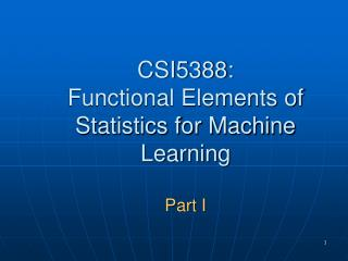 CSI5388: Functional Elements of Statistics for Machine Learning  Part I
