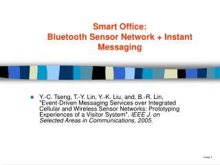 Smart Office: Bluetooth Sensor Network + Instant Messaging